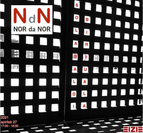 Solasaldi birtuala: 'Nor da Nor: kanpotik eta barnetik'